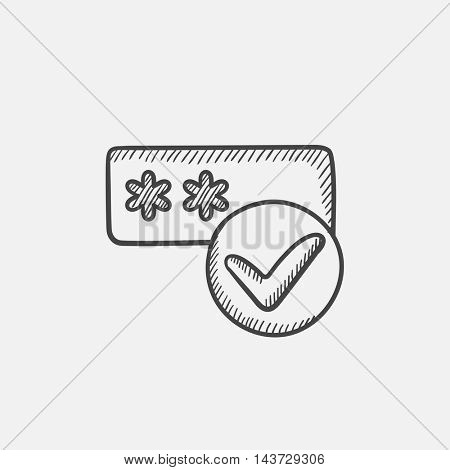 Password with check mark sketch icon for web, mobile and infographics. Hand drawn vector isolated icon.
