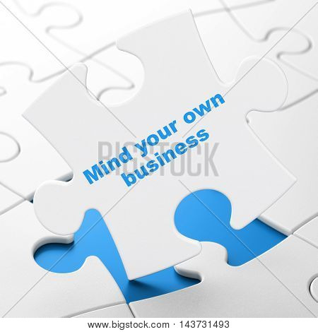 Business concept: Mind Your own Business on White puzzle pieces background, 3D rendering