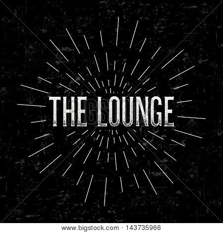 Abstract creative vector design layout with text - the lounge. Vintage concept background, art template, retro elements, logo, labels, layout, badge, old banner, card. Hand made typography word.