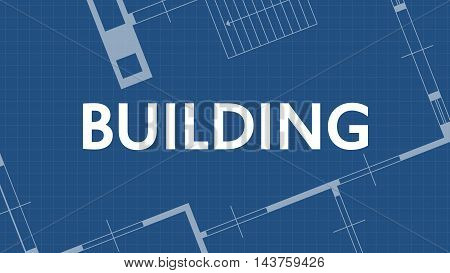 illustration of blueprint building word and house on blue backgound