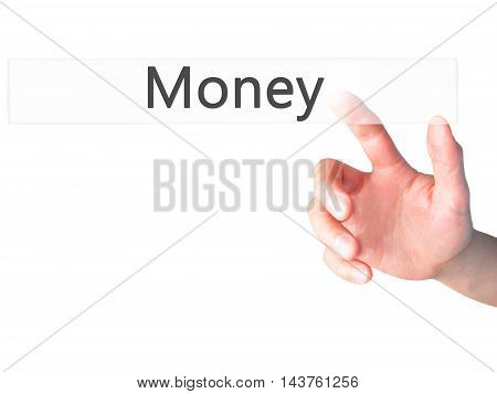 Money - Hand Pressing A Button On Blurred Background Concept On Visual Screen.