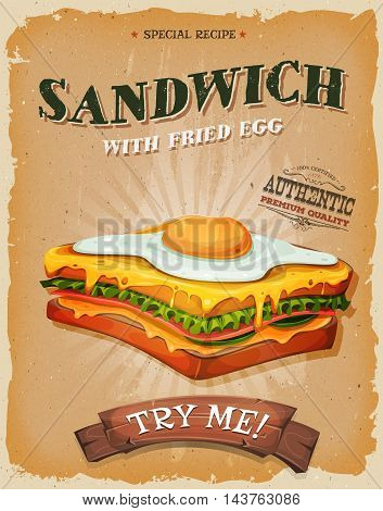 Illustration of a design vintage and grunge textured poster with sandwich of bread and ham and fried egg for fast food snack and take away menu