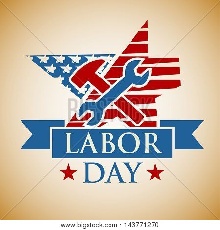 Labor Day background. Card Happy Labor Day. Illustration in a stamp style. Hammer and wrench on background US symbolism. Fully editable vector.