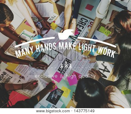 Many Hands Make Light Work Teamwork Collaboration Concept