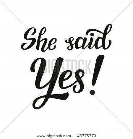 She Said Yes. Wedding Typography