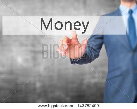 Money -  Businessman Press On Digital Screen.