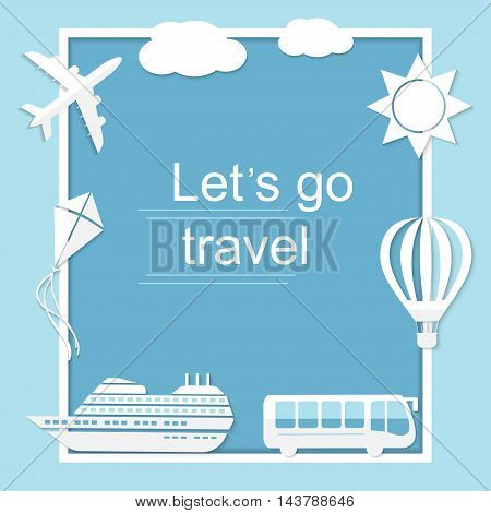 Lets go travel. Travel arround the world vector illustration. Travelling by plane, bus, ship. Flat icon modern design style poster with frame