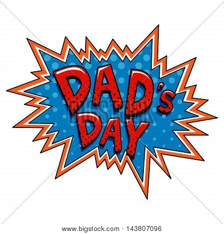 Vector Illustration of Dad Day in Cartoon Style Bubble
