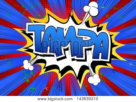 Tampa - Comic book style word on comic book abstract background.