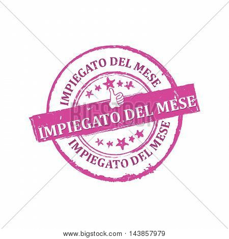 Employee of the month (Italian language: Impiedato del mese) - purple grunge label / sticker for print. CMYK colors used. Grunge layer is applied exactly on the colored stamp.