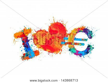 I love euro (money). Vector watercolor splash paint