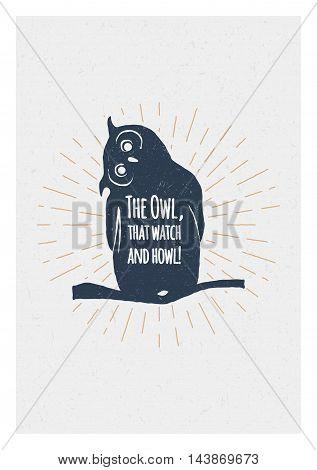 Inspiring Creative Motivation Quote. Typography Poster Design Concept. Hand drawn textured vintage label. Retro badge. Inspirational lettering. Emblem. Owl.