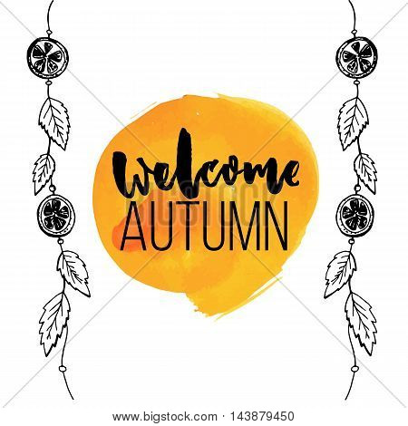 Welcome autumn sign on orange watercolor stain and hanging garland decorations with orange slices and leaves. Hand drawn sketch vector illustrations