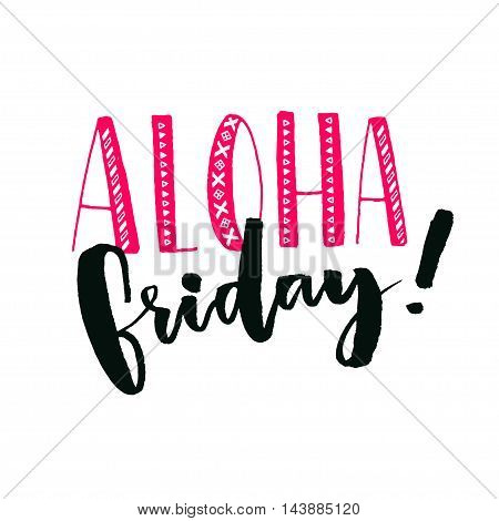 Aloha friday. Typography quote with pink and black letters isolated on white background. Vector inscription design