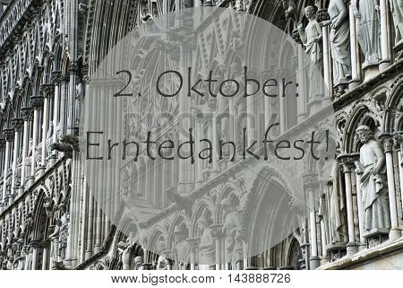 Church Of Trondheim In Norway. Macro Or Close Up Of Sculptures Or Statue. Religious Greeting Card. German Text Erntedankfest Means Thanksgiving