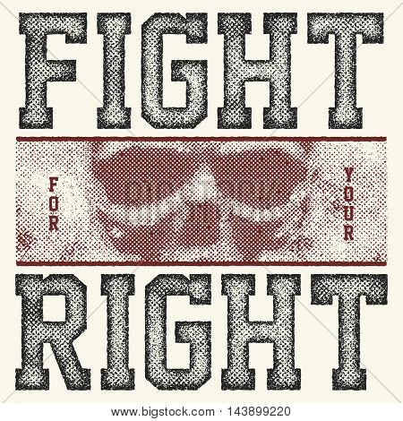 fight for your right halftone vector illustration