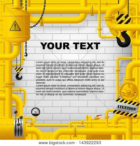 Industrial frame with yellow pipelines and other objects against the white brick wall background. Vector illustration
