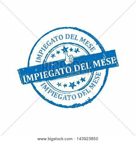 Employee of the month (Italian language: Impiedato del mese) - blue grunge label / sticker for print. CMYK colors used. Grunge layer is applied exactly on the colored stamp.