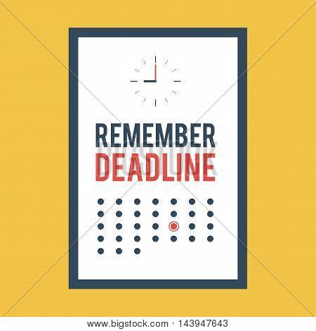 Poster remember deadline clock and calendar for office decoration. Trendy vector illustration concept in flat style for web design banners and print advertising