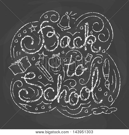 Back to school card. Chalk quote on blackboard background. Vector illustration with lettering. School themed doodle elements.