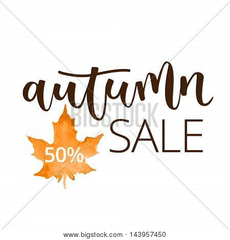 Autumn sale hand written inscription with orange watercolor maple leaf on white background