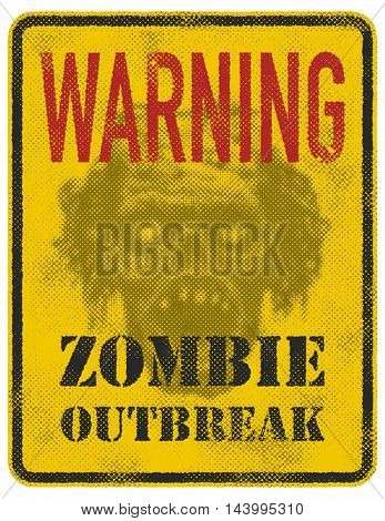 Poster Zombie Outbreak. Sign board with zombie face, words Zombie Outbreak Leave. Vector illustration. Eps8