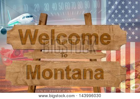 Welcome To Montana State In Usa Sign On Wood, Travell Theme