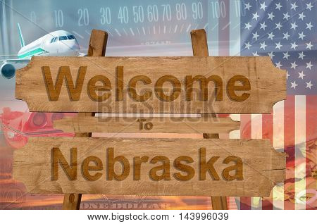 Welcome To Nebraska State In Usa Sign On Wood, Travell Theme