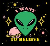 Cartoon Design Green Face Alien With Stars Planet And Letters i Want To Believe On. Modern Vector  poster