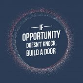 If Opportunity Does Not Knock Quotes Build A Door. Vector Inspirational Quotes poster