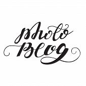 Photo Blog. Lettering Design. Vector Illustration For Your Project, Blog Or Poster poster