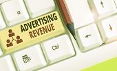 Text Sign Showing Advertising Revenue. Conceptual Photo Money Media Earn From Selling Advertising Sp poster