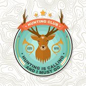 Hunting Club Badge. Hunting Is Calling And I Must Go. Vector. Concept For Shirt Or Label, Print, Sta poster