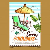 Sunny Holidays Coast Advertising Poster Vector. Beach Chair With Straw Umbrella, Green Leaves, Bottl poster