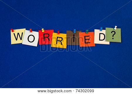 Worried ..? Sign For Anxiety, Worry, Mental Health & Social Issues.
