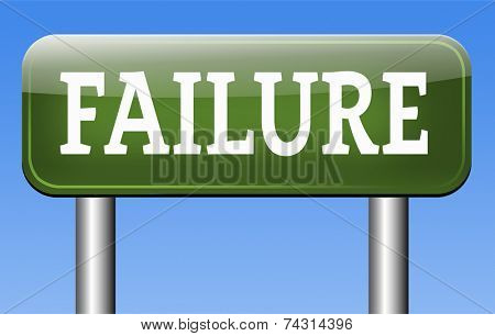 failure in test or exam fail in a task job or examination