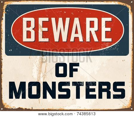 Vintage Metal Sign - Beware of Monsters - Vector EPS10. Grunge effects can be easily removed for a brand new, clean design.