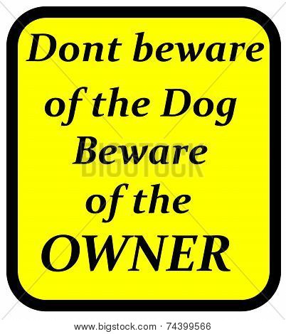 Beware of the owner sign