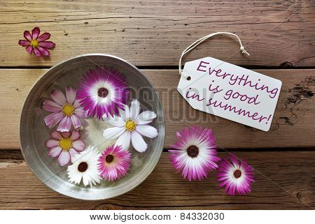 Silver Bowl With Cosmea Blossoms With Life Quote Everything Is Good In Summer