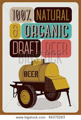 Beer poster in retro style with an iron barrel of beer on wheels. Vector illustration.