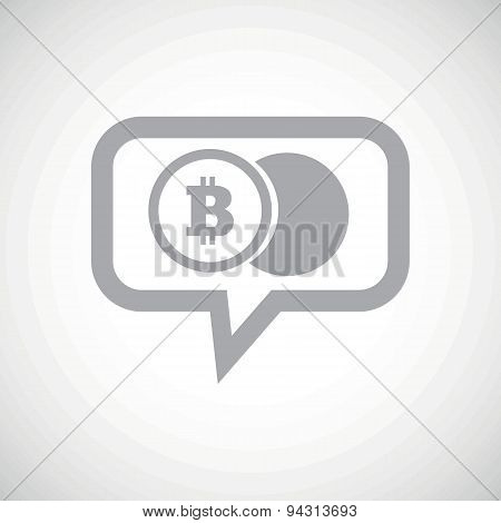Bitcoin coin grey message icon
