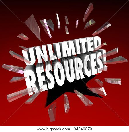 Unlimited Resources 3d words breaking through red glass to illustrate vast wealth and endless amounts of money to fund your enterprise, project or venture
