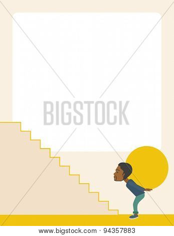 An african buisnessman sacrifice in carrying a big ball going up to reach the goal. A Contemporary style with pastel palette, soft beige tinted background. Vector flat design illustration. Vertical