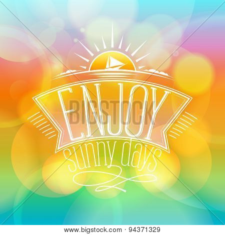 Enjoy sunny days, happy vacation card on a vibrant boken backdrop