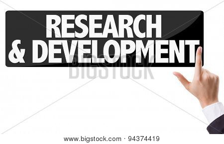 Businessman pressing button with the text: Research & Development