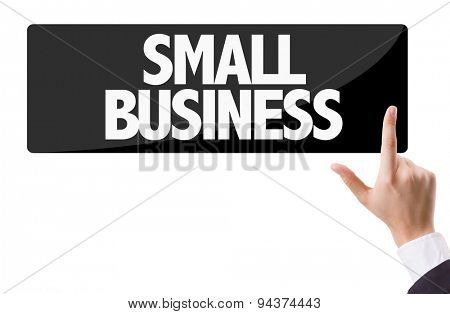 Businessman pressing button with the text: Small Business