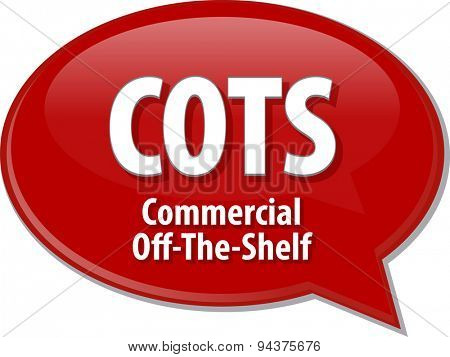 Speech bubble illustration of information technology acronym abbreviation term definition COTS Commercial Off-the-Shelf