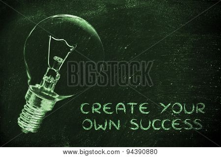 Create Your Own Success: The Need For Brilliant Ideas