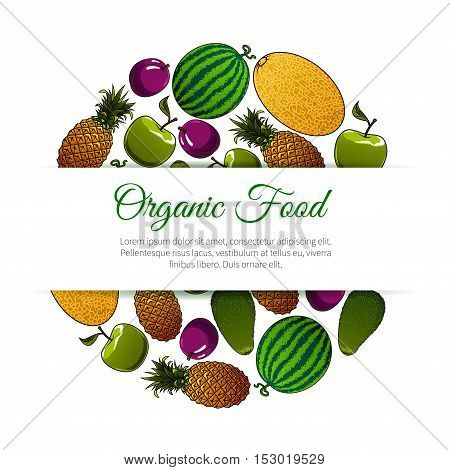 Organic food fruits banner. Vector design for grocery store, food market, magazine book cover. Icons of fresh and juicy fruit watermelon, melon, apple, plum, tropical and exotic avocado, pineapple