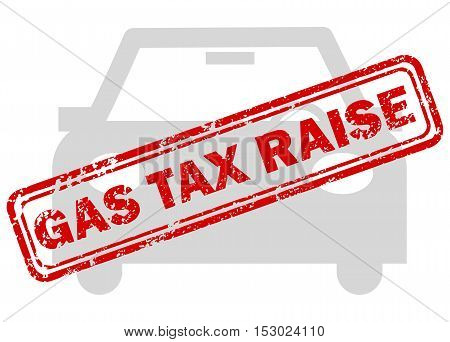 Red gas tax raise rubber stamp on grey car icon isolated on white background